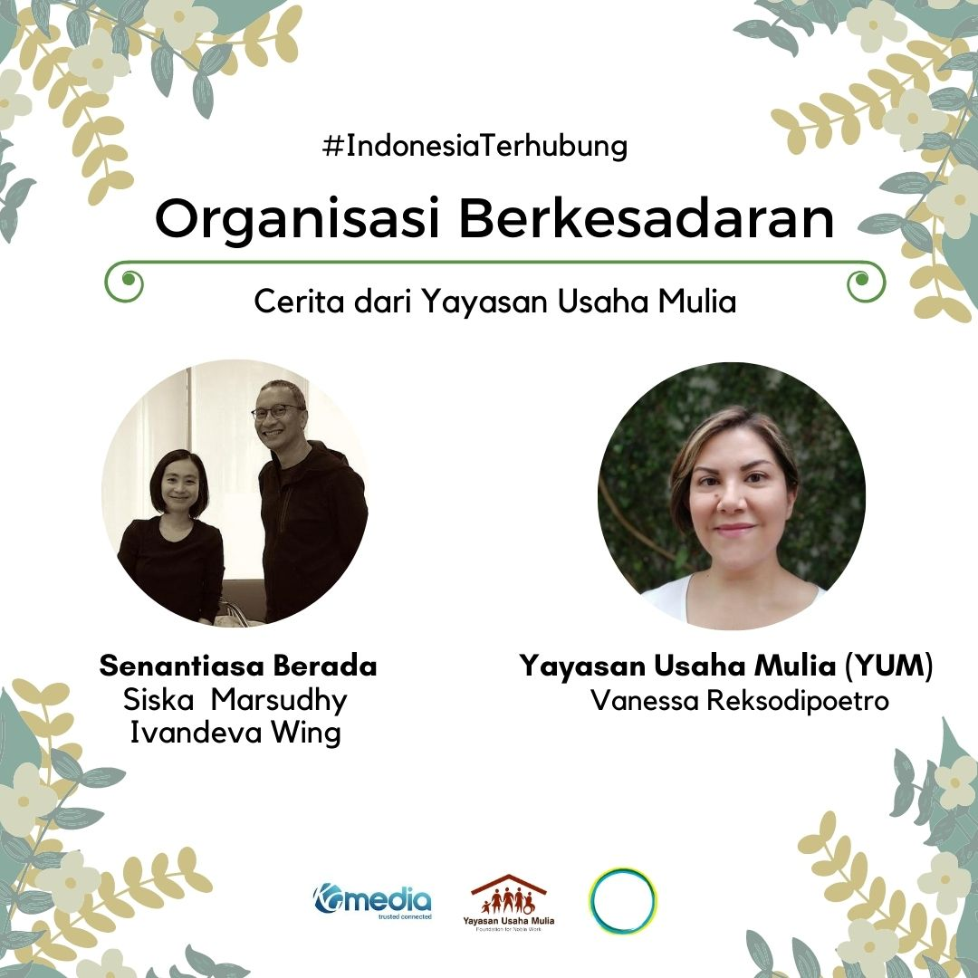 """Through the theme """"Organisasi Berkesadaran"""" or Conscious Organisation, Senantiasa Berada and YUM conveyed theories and stories surrounding the theme, guided by YUM's experience in developing a social business."""